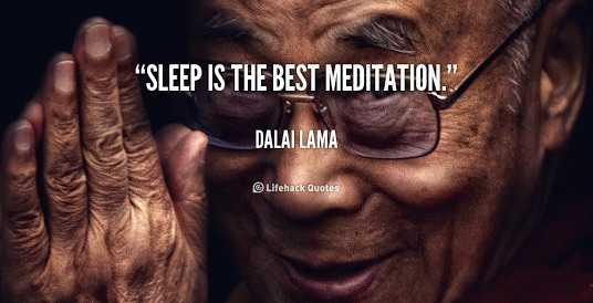 Don't underestimate the power of sleep. It prepares you for your next battle in life.