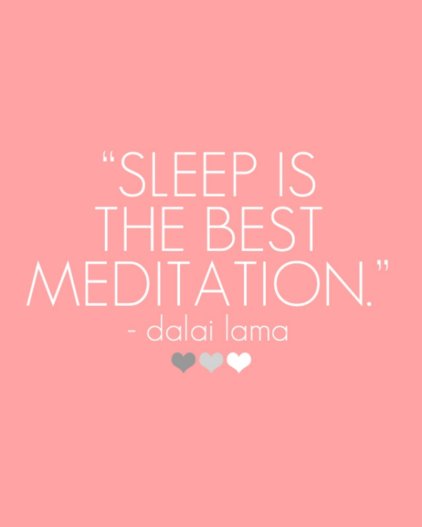 Don't neglect your body and mind, sleep recharges you...