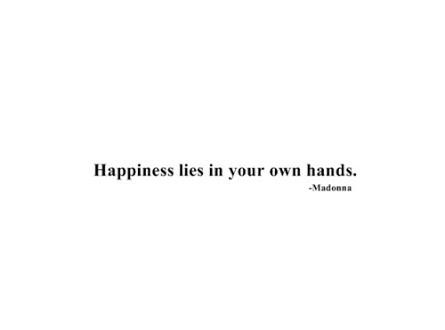 You control your happiness.