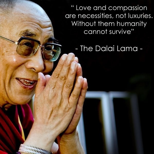 Humanity needs more compassion and love ...