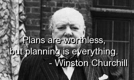 Don't underestimate planning. It prepares you for what is coming and gives you the edge.