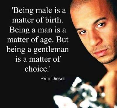 This is for all the men out there. Be a gentleman by choice!